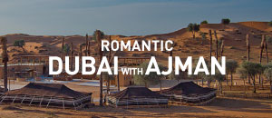 Romantic Dubai with Ajman