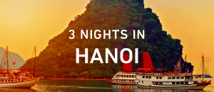 3 Nights in Hanoi