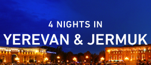 4 Nights in Yerevan & Jermuk