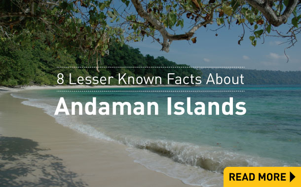 8 Lesser Known Facts About Andaman Islands