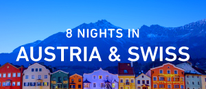 8 Nights in Austria & Swiss