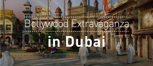 Bollywood Extravaganza in Dubai