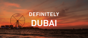 Definitely Dubai