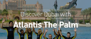 Discover Dubai with Atlantis,...