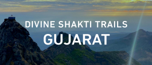 Divine Shakti Trails - Gujarat