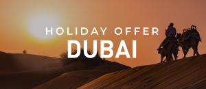 Dubai holidays offer