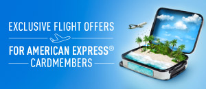 Exclusive flight offers for American Express® Cardmembers