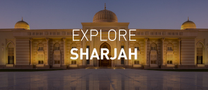 Explore Sharjah