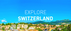 Explore Switzerland