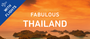 Fabulous Thailand with Flights
