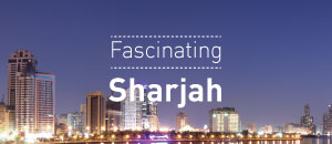 Fascinating Sharjah