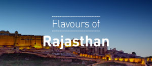 Flavours of Rajasthan