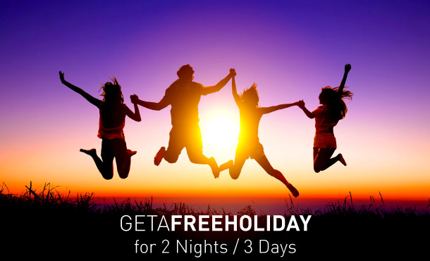 Get a free holiday for 2 Nights / 3 Days