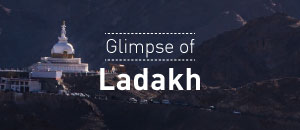 Glimpse of Ladakh