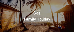Goa Family Holidays Packages