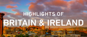 Highlights of Britain & Ireland