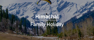 Himachal Family Holidays