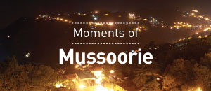 Moments At Mussoorie