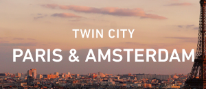 Twin City - Amsterdam & Paris