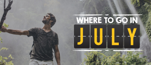 Places to visit in July