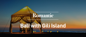 Romantic Bali with Gili Island