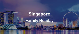 Singapore Family Holidays