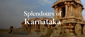 Splendours of Karnataka