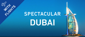 Spectacular Dubai with Flights