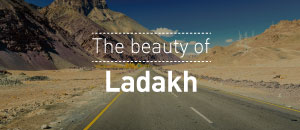 The beauty of Ladakh