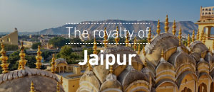The Royalty of Jaipur
