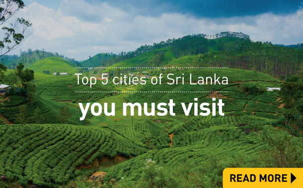 Top 5 cities of Sri Lanka you must visit