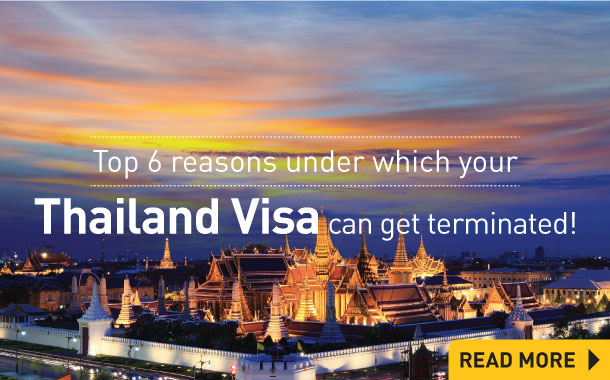 Top 6 reasons under which your Thailand Visa can get terminated