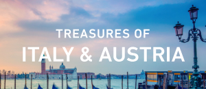 Treasures of Italy & Austria