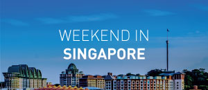 Weekend in Singapore