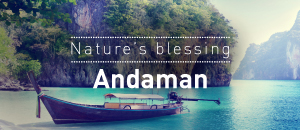 Nature's blessing: Andaman