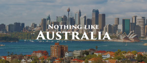 Nothing like Australia