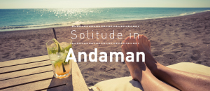 Solitude in Andaman