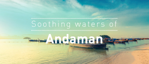 Soothing Waters of Andaman