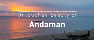 Untouched beauty of Andaman